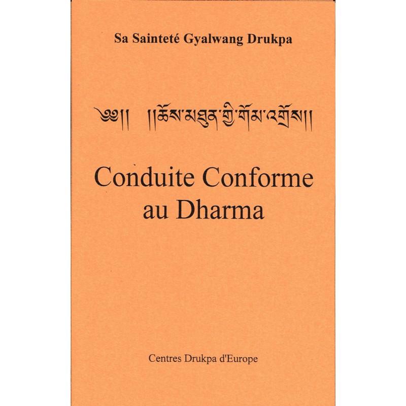 CONDUITE CONFORME AU DHARMA